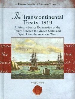Transcontinental Treaty, 1819: A Primary
